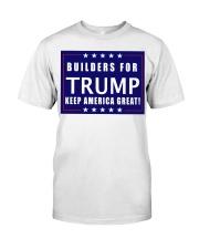 Builders for Trump yard sign Classic T-Shirt thumbnail