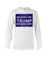 Builders for Trump yard sign Long Sleeve Tee thumbnail