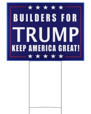 Builders for Trump yard sign 24x18 Yard Sign front