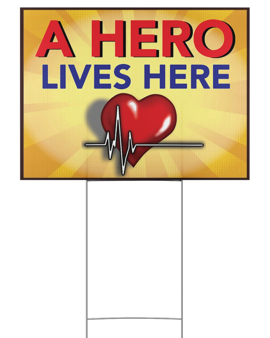 Heartbeat a hero lives here 24x18 Yard Sign