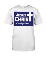 Jesus is coming soon yard sign Classic T-Shirt thumbnail