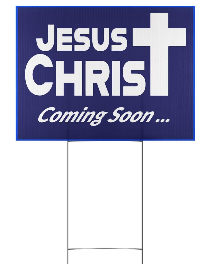 Jesus is coming soon yard sign 24x18 Yard Sign