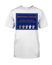 Breonna Taylor we'll continue to fight Classic T-Shirt thumbnail