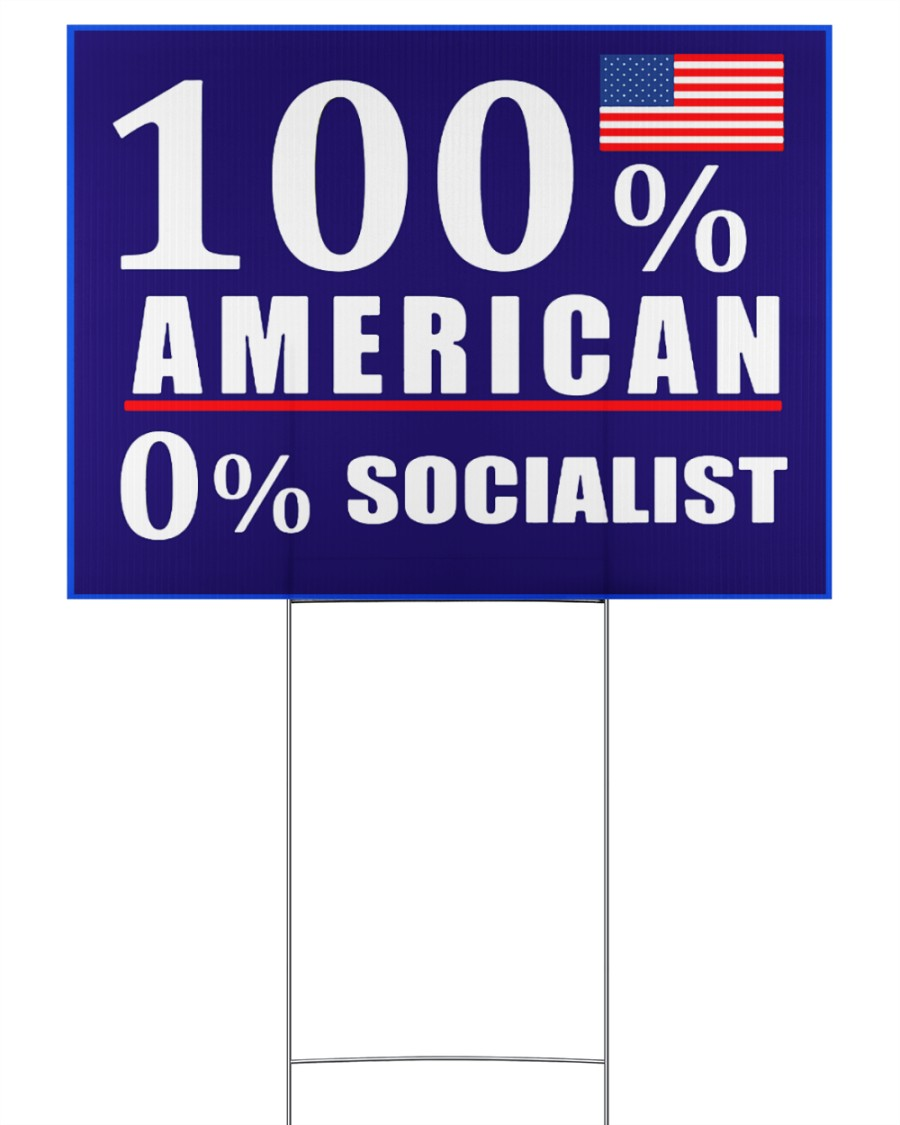 100 American Socialist yard sign 24x18 Yard Sign