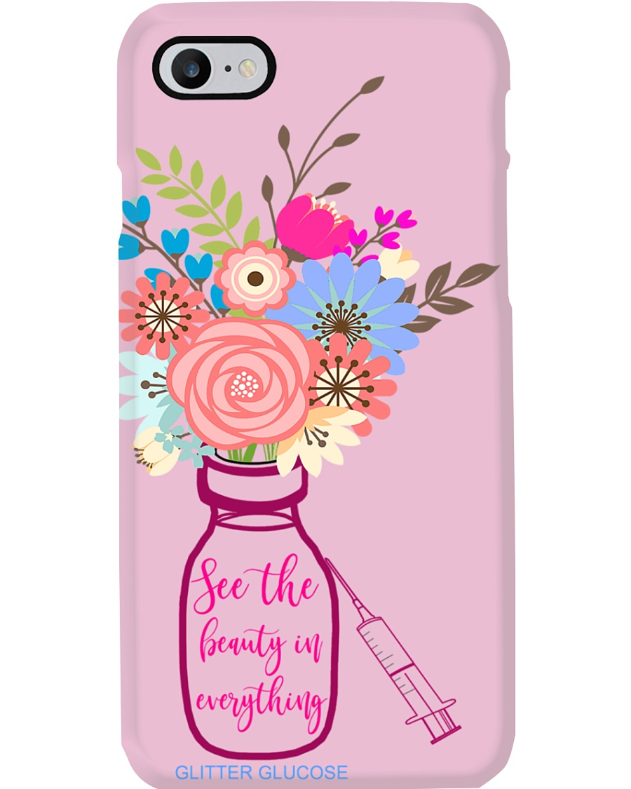 See the Beauty in EVERYTHING Phone Case