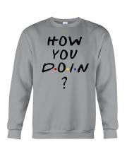 HOW YOU DOIN SHIRT Crewneck Sweatshirt front