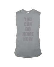 You Can Go Home Now Shirt Sleeveless Tee thumbnail