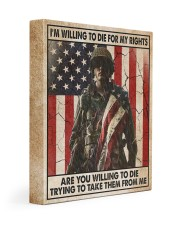I'm Willing To Die For My Rights Gallery Wrapped Canvas Prints tile