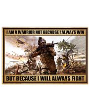 Gift For Veteran I Am Warrior Not Because I Always Win I Will Always Fight 17x11 Poster front
