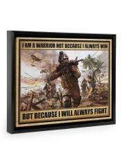 Gift For Veteran I Am Warrior Not Because I Always Win I Will Always Fight Floating Framed Canvas Prints Black tile