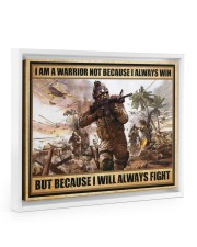 Gift For Veteran I Am Warrior Not Because I Always Win I Will Always Fight Floating Framed Canvas Prints White tile