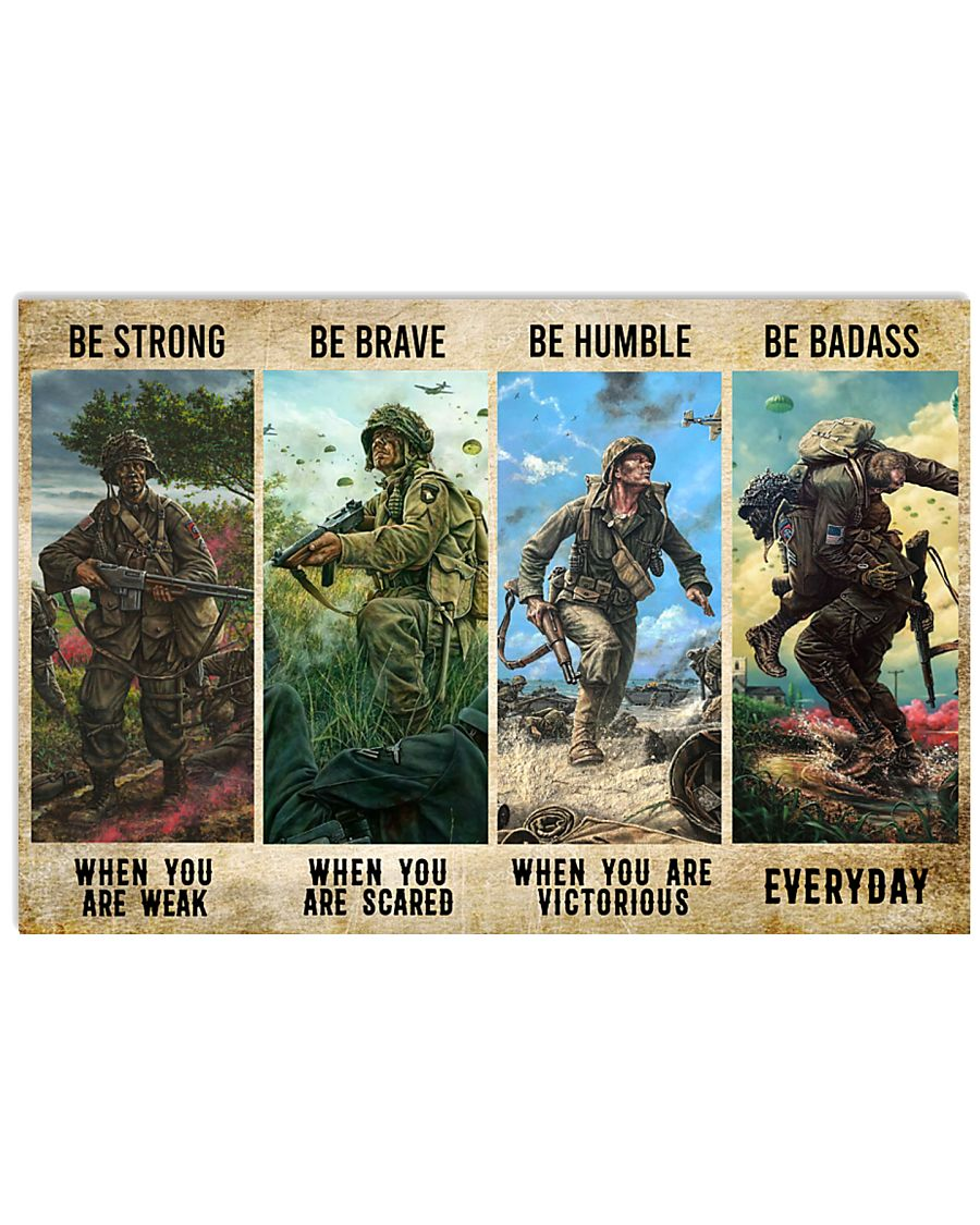 Veteran be strong when you weak be brave when you scared be humble be badass everyday poster