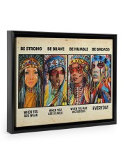Be Strong When Weak Be Brave When Scared Be Humble 14x11 Black Floating Framed Canvas Prints thumbnail