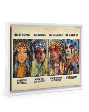 Be Strong When Weak Be Brave When Scared Be Humble 14x11 White Floating Framed Canvas Prints thumbnail