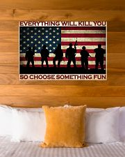 Everything Will Kill You So Choose Something Fun 36x24 Poster poster-landscape-36x24-lifestyle-23