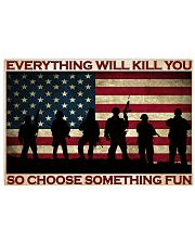 Everything Will Kill You So Choose Something Fun Horizontal Poster tile