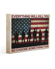Everything Will Kill You So Choose Something Fun 14x11 Gallery Wrapped Canvas Prints thumbnail