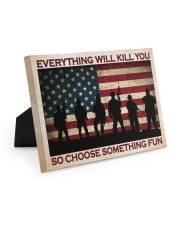 Everything Will Kill You So Choose Something Fun 10x8 Easel-Back Gallery Wrapped Canvas thumbnail