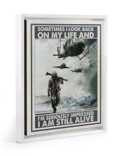 Sometimes I Look Back On My Life I Am Still Alive 11x14 White Floating Framed Canvas Prints thumbnail