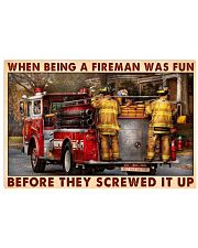When Being A Fireman Was Fun Before They Screwed 17x11 Poster front