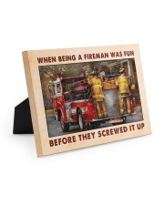 When Being A Fireman Was Fun Before They Screwed 10x8 Easel-Back Gallery Wrapped Canvas thumbnail