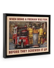 When Being A Fireman Was Fun Before They Screwed 14x11 Black Floating Framed Canvas Prints thumbnail