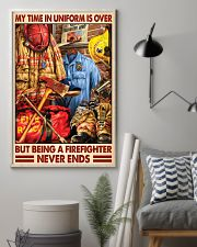 My Time In Uniform Is Over But Being A Firefighter 24x36 Poster lifestyle-poster-1