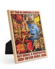 My Time In Uniform Is Over But Being A Firefighter 8x10 Easel-Back Gallery Wrapped Canvas thumbnail