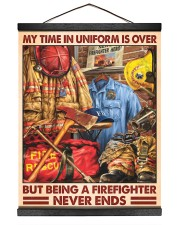 My Time In Uniform Is Over But Being A Firefighter 16x20 Black Hanging Canvas thumbnail