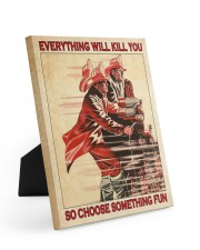 Everything Will Kill You So Choose Something Fun  8x10 Easel-Back Gallery Wrapped Canvas thumbnail