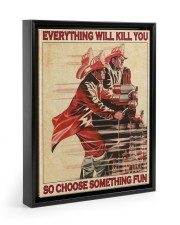 Everything Will Kill You So Choose Something Fun  11x14 Black Floating Framed Canvas Prints thumbnail