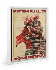 Everything Will Kill You So Choose Something Fun  11x14 White Floating Framed Canvas Prints thumbnail