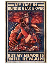 My Time In Bunker Gear Is Over But My Memories  Vertical Poster tile