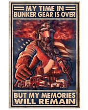 My Time In Bunker Gear Is Over But My Memories  24x36 Poster front