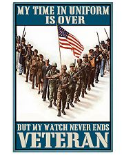 Veteran Gift My Time In Uniform Is Over But My Watch Never Ends 24x36 Poster front
