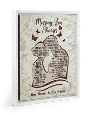 Missing You Always I Watch You Every Day 11x14 White Floating Framed Canvas Prints thumbnail
