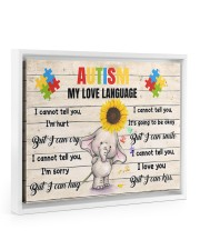 Autism My Love Language I Cannot Tell You I'm Hurt 14x11 White Floating Framed Canvas Prints thumbnail