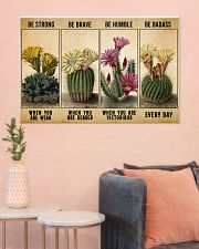 Gardening Gift Succulent Cactus Be Strong When Weak Be Brave Be Humle Be Badass 36x24 Poster poster-landscape-36x24-lifestyle-18