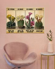 Gardening Gift Succulent Cactus Be Strong When Weak Be Brave Be Humle Be Badass 36x24 Poster poster-landscape-36x24-lifestyle-19
