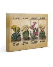 Be Strong When Weak Be Brave When Scared Plants Gallery Wrapped Canvas Prints tile