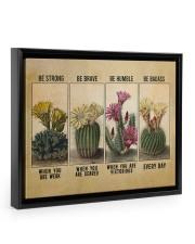 Be Strong When Weak Be Brave When Scared Plants Floating Framed Canvas Prints Black tile