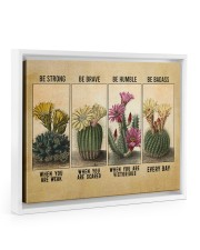 Be Strong When Weak Be Brave When Scared Plants Floating Framed Canvas Prints White tile