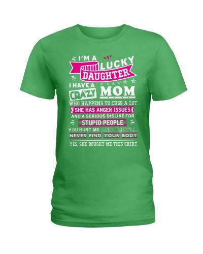 I am a lucky Daughter i have crazy Mom