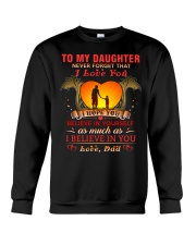 TO MY DAUGHTER BELIEVE - DAD Crewneck Sweatshirt tile