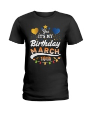 March 10th Birthday Gift T-Shirts Ladies T-Shirt thumbnail