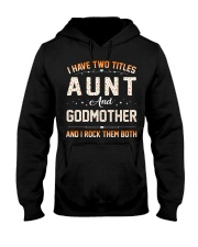 I HAVE TWO TITLES AUNT AND GODMOTHER Hooded Sweatshirt thumbnail