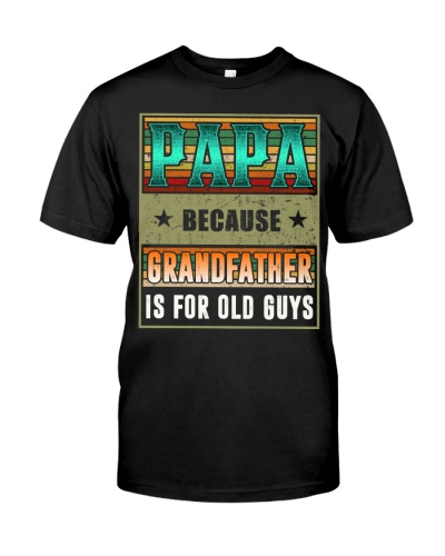 PAPA Because Grandfather is for guys