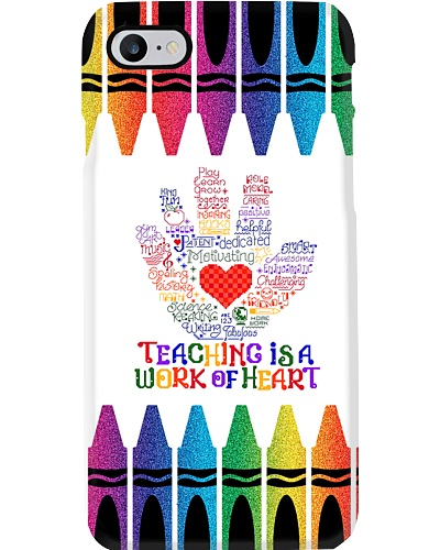Teaching Is A Work Of Heart Phone Case T19A9