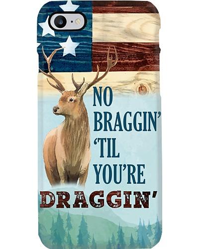 No Braggin' Til You're Draggin' Phone Case T19A9