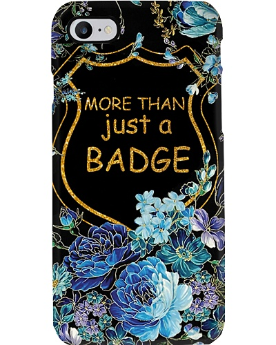 More Than Just A Badge Phone Case NO96
